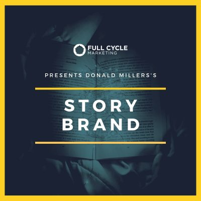DONALD MILLERS STORYBRAND FULL CYCLE MARKETING